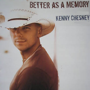 Kenny_Chesney_-_Better_as_a_Memory (1)